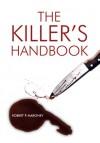 The Killer's Handbook - Robert P Maroney