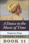 Temporary Kings (A Dance to the Music of Time, #11) - Anthony Powell