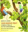 Who Knows Ten: Children's Tales of the Ten Commandments - Molly Cone, Robin Brickman