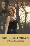 Soul Guardian (Paranormal Romantic Suspense) - Tara Manderino