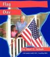 Flag Day - Mari C. Schuh, Gail Saunders-Smith