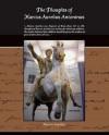 The Thoughts of Marcus Aurelius Antoninus - Marcus Aurelius