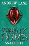 Young Sherlock Holmes: Snake Bite - Andrew Lane