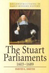 The Stuart Parliaments 1603-1689 - David L. Smith