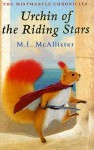 Urchin of the Riding Stars (The Mistmantle Chronicles, Book 1) - Margaret McAllister, Illustrated by Omar Rayyan
