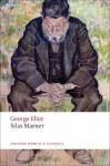 Silas Marner: The Weaver of Raveloe (Oxford World's Classics) - George Eliot, Terence Cave