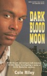 Dark Blood Moon: Murder in New Orleans - Cole Riley