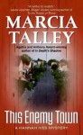 This Enemy Town: A Hannah Ives Mystery (Hannah Ives Mysteries) - Marcia Talley