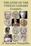 The Lives of the Twelve Caesars - Complete - Suetonius