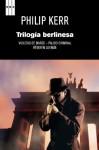 Trilogia berlinesa (SERIE NEGRA) (Spanish Edition) - Philip Kerr, MERINO SANCHEZ, ISABEL
