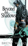 Beyond the Shadows (The Night Angel Trilogy) - Brent Weeks