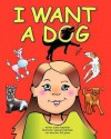 I Want a Dog - Susie Fasbinder, George Fasbinder, Bill Jones