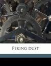 Peking Dust - Ellen Newbold La Motte