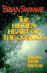 The Hidden Heart of the Cosmos: Humanity and the New Story - Brian Swimme