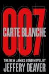 Carte Blanche: The New James Bond Novel - Jeffery Deaver