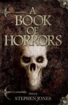 A Book of Horrors. Edited by Stephen Jones - Stephen Jones