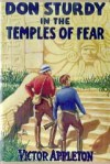 Don Sturdy in the Temples of Fear or, Destined for a Strange Sacrifice - Victor Appleton, Nat Falk