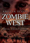 The Zombie West Trilogy - Angela Scott