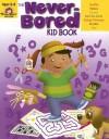 The Never-Bored Kid Book, Ages 5-6 - Jo Ellen Moore