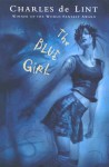 The Blue Girl (Newford, #15) - Charles de Lint