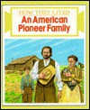 An American Pioneer Family (How They Lived) - Robin May, Mark Bergin