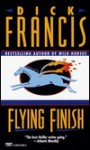 Flying Finish - Dick Francis