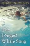 The Longest Whale Song - Jacqueline Wilson, Nick Sharratt