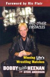 Chair Shots and Other Obstacles: Winning Life's Wrestling Matches - Bobby Heenan, Steve Anderson