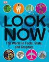 Look Now: The World in Facts, Stats, and Graphics - Joe Fullman, Linda Esposito