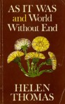 As It Was & World Without End - Helen Thomas