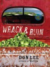 Wrack and Ruin: A Novel - Don Lee