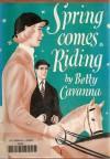 Spring Comes Riding - Betty Cavanna, Joe Krush, Beth Krush
