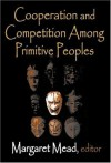 Cooperation and Competition Among Primitive Peoples - Margaret Mead