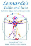 Leonardo's Fables and Jests: Retold by Edgar Herbert Brice-Smythe - Leonardo da Vinci, Edgar Herbert Brice-Smythe