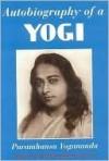 Autobiography of a Yogi - Paramahansa Yogananda, Sir. Charles Eliot
