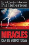 Miracles Can Be Yours Today - Pat Robertson
