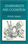 Learnability and Cognition: The Acquisition of Argument Structure - Steven Pinker