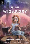 High Wizardry (Young Wizards Series, #3) - Diane Duane