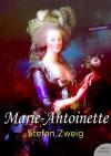 Marie-Antoinette (French Edition) - Stefan Zweig