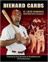 Diehard Cards: St. Louis Cardinals 2006 World Series Champions - Sports Publishing Inc, Doug Hoepker, Larry Borowsky