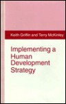 Implementing a Human Development Strategy - Keith B. Griffin, Terry McKinley