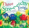 Three Stre E Etchy Frogs (Stretchies Book) - Dawn Bentley, Becky Wallis