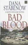 Bad Blood (Kate Shugak Mysteries) - Dana Stabenow