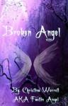 Broken Angel Volume One - Christina Worrell