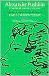 Alexander Pushkin, Complete Prose Fiction - Alexander Pushkin, Walter Arndt