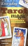 Everyday Tarot Magic: Meditation & Spells - Dorothy Morrison