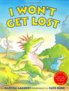 I Won't Get Lost - Martha Lambert, Kate Duke