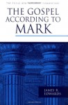 The Gospel According to Mark - James R. Edwards