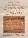 The Making of Economic Society - Robert L. Heilbroner, William S. Milberg