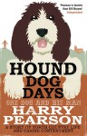 Hound Dog Days: One Dog and His Man: A Story of North Country Life and Canine Contentment - Harry Pearson